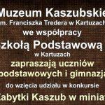 """Muzeum Kaszubskie w Kartuzach: konkurs """"Zabytki Kaszub w miniaturze"""""""