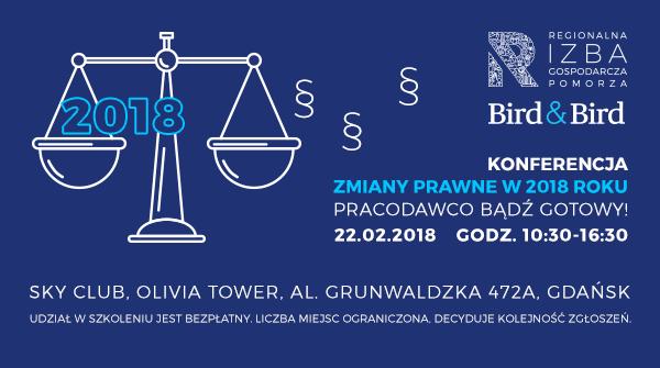 Konferencja - Zmiany prawne w 2018 roku. Pracodawco bądź gotowy!