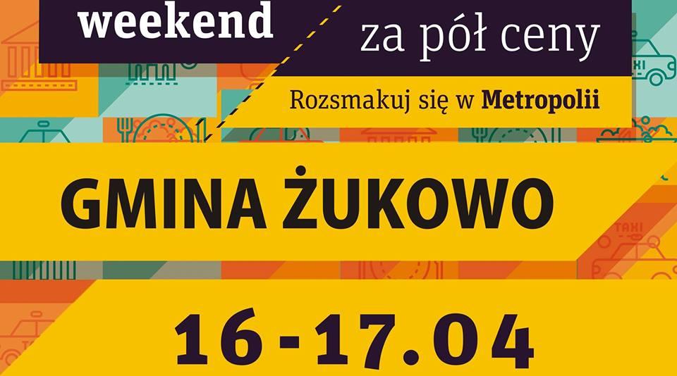 Weekend Za Pół Ceny: Żukowo Za Pół Ceny Już Najbliższy Weekend!