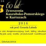 Obchody 100-lecia urodzin Gerarda Labudy i 60-lecie ZKP w Kartuzach [PROGRAM]