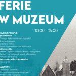 Ferie w Muzeum we Wdzydzach: warsztaty i projekcje