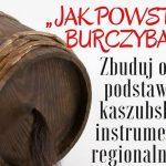 """""""Jak powstaje Burczybas"""" – warsztaty w Chmielnie"""