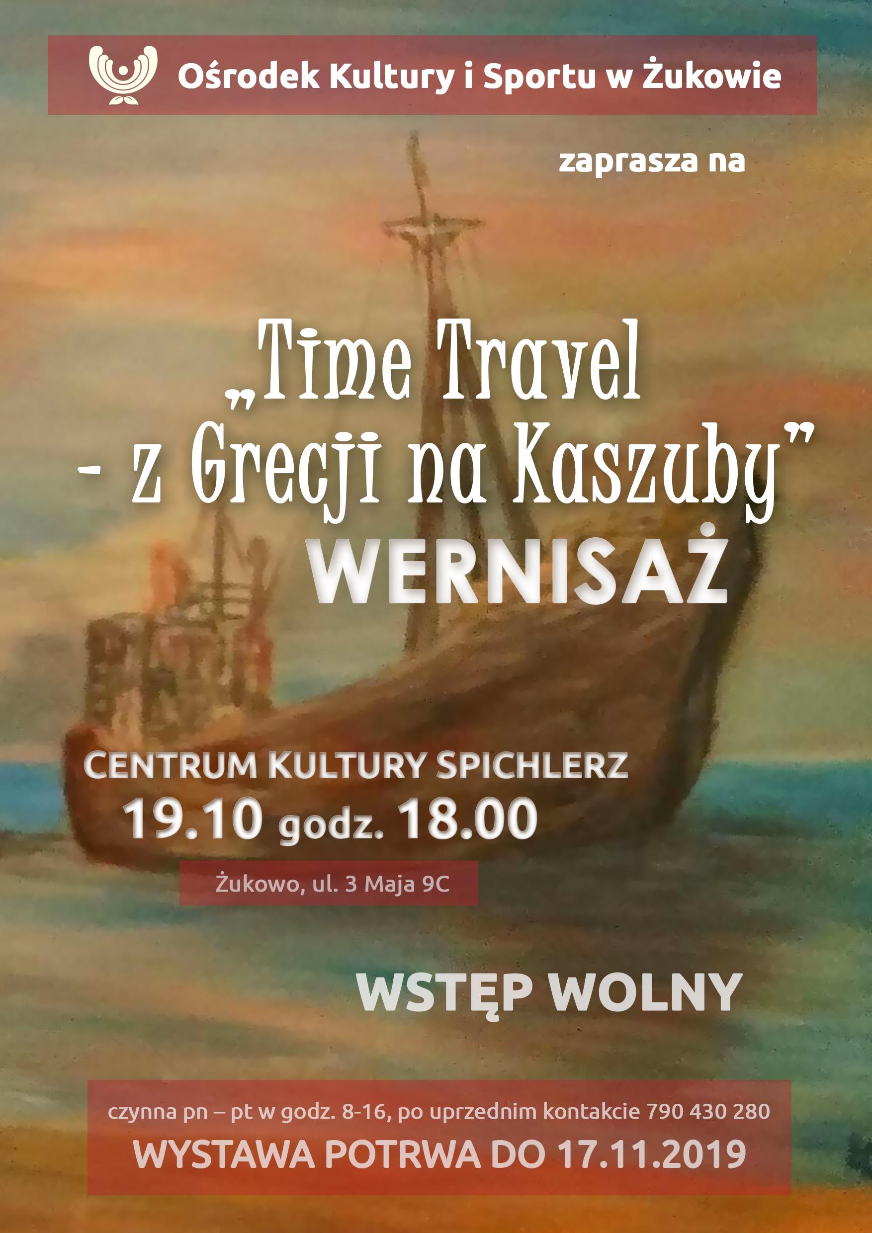 """Wernisaż wystawy """"Time Travel – z Grecji na Kaszuby"""""""